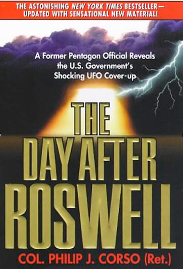 The Day After Roswell © 1997 by retired U. S. Army Lt. Colonel Philip J. Corso, former Chief of the Army's Foreign Technology Division in the early 1960s.